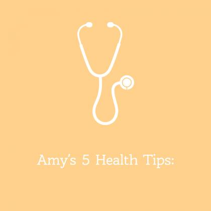 Amy's five health tips